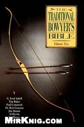 The Traditional Bowyer's Bible, Volume 2